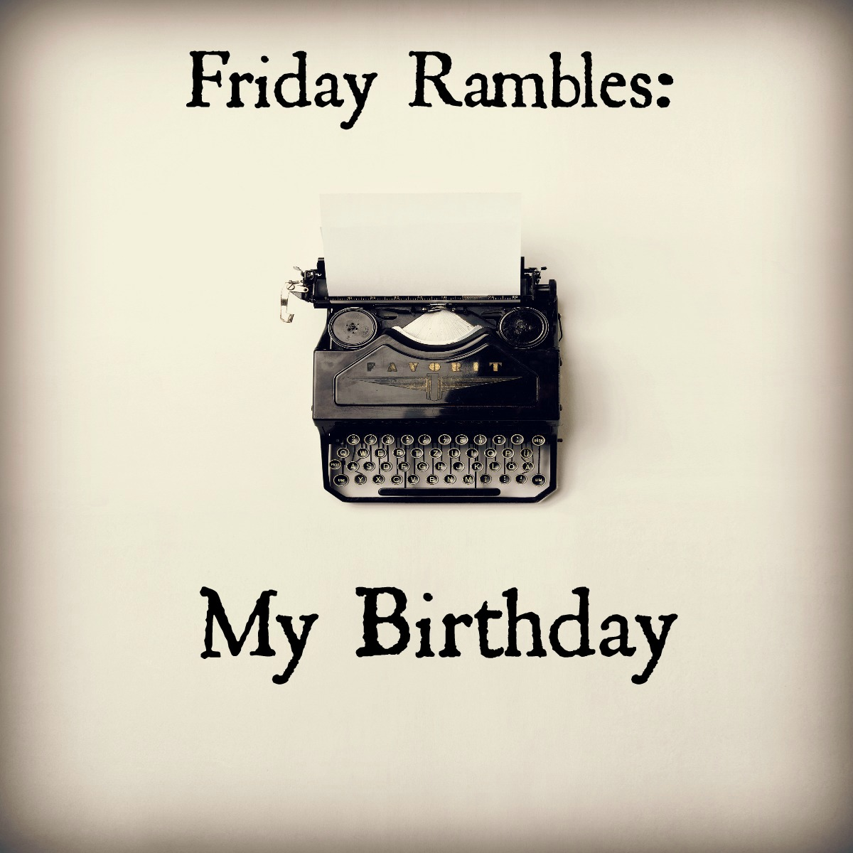 MyBirthdayRamble